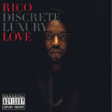 Discrete Luxury (EP) Lyrics Rico Love