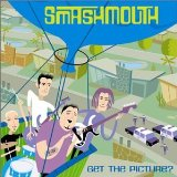 Get the Picture? Lyrics Smash Mouth