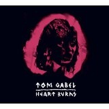 Heart Burns Lyrics Tom Gabel
