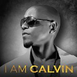 I Am Calvin Lyrics Calvin Richardson