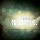 Anthems Of The Mystery (EP) Lyrics Chris Clayton