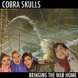 Bringing The War Home (EP) Lyrics Cobra Skulls