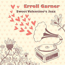 Sweet Valentine's Jazz Lyrics Erroll Garner