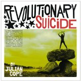Revolutionary Suicide Lyrics Julian Cope