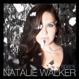 Spark Lyrics Natalie Walker