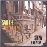 Shiny and New Lyrics Sarah And The Tall Boys