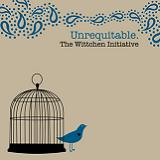 Unrequitable (EP) Lyrics The Wittchen Initiative