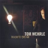 Room To Dream Lyrics Tom Wehrle