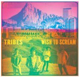 Wish To Scream Lyrics Tribes