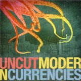 Modern Currencies Lyrics Uncut
