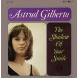 The Shadow Of Your Smile Lyrics Astrud Gilberto