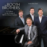 A Tribute to the Songs of Bill & Gloria Gaither Lyrics Booth Brothers