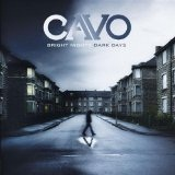 Bright Nights, Dark Days Lyrics Cavo