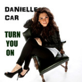 Turn You On (Single) Lyrics Danielle Car