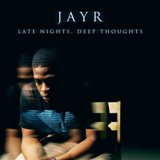 Late Nights, Deep Thoughts Lyrics JayR.
