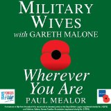 Wherever You Are (Single) Lyrics Military Wives