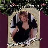 Reflections of Christmas Lyrics Sherry Kennedy
