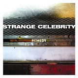 Remedy Lyrics Strange Celebrity