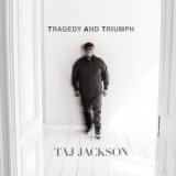 Tragedy and Triumph Lyrics Taj Jackson