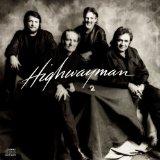 Highwayman 2 Lyrics The Highwaymen