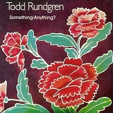 Something/Anything? Lyrics Todd Rundgren
