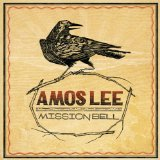 Mission Bell Lyrics Amos Lee