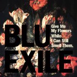 Give Me My Flowers While I Can Still Smell Them Lyrics Blu & Exile
