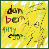 Fifty Eggs Lyrics Dan Bern
