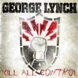 Kill All Control Lyrics George Lynch