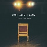 Front Row Seat Lyrics Josh Abbott Band