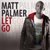 Let Go Lyrics Matt Palmer