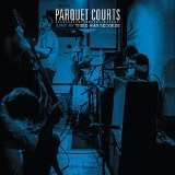 Live At Third Man Records Lyrics Parquet Courts