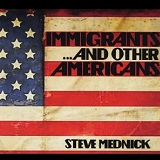 Immigrants ...and Other America Lyrics Steve Mednick