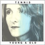 Young And Old Lyrics Tennis