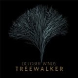 October Winds Lyrics TreeWalker