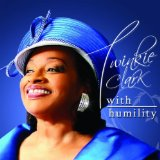 With Humility Lyrics Twinkie Clark