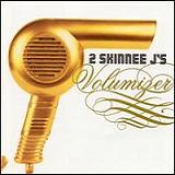 Volumizer Lyrics 2 Skinnee Js