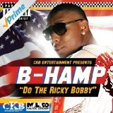 Do the Ricky Bobby (Single) Lyrics B-Hamp