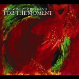For the Moment Lyrics Bob Mintzer Big Band