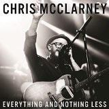 Everything And Nothing Less (Live) Lyrics Chris McClarney