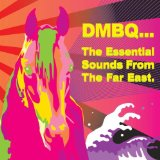 The Essential Sounds From The Far East Lyrics DMBQ