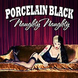 Naughty Naughty (Single) Lyrics Porcelain Black