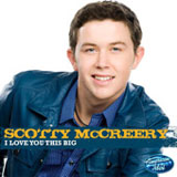 I Love You This Big (American Idol Performance) (Single) Lyrics Scotty McCreery