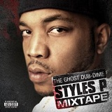 The Ghost Dub-Dime (Mixtape) Lyrics Styles P