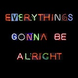 Everythings Gonna Be Alright (Single) Lyrics The Babysitters Circus