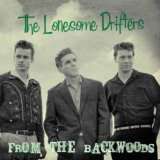From the Backwoods Lyrics The Lonesome Drifters