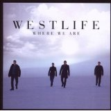 Where We Are Lyrics Westlife
