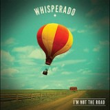 I'm Not the Road Lyrics Whisperado