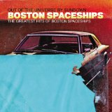 The Greatest Hits of Boston Spaceships Lyrics Boston Spaceships
