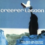 Take Back the Universe and Give Me Yesterday Lyrics Creeper Lagoon